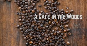 a cafe in the woods, langley, whidbey island, coffee, breakfast, lunch, cafe, places, destinations, windermere, real estate